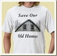 save our old homes t shirt
