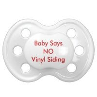 baby says no vinyl siding pacifier