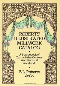 Roberts Illustrated Millwork Catalog