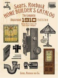 Sears Roebuck Home Builder Catalog 1910